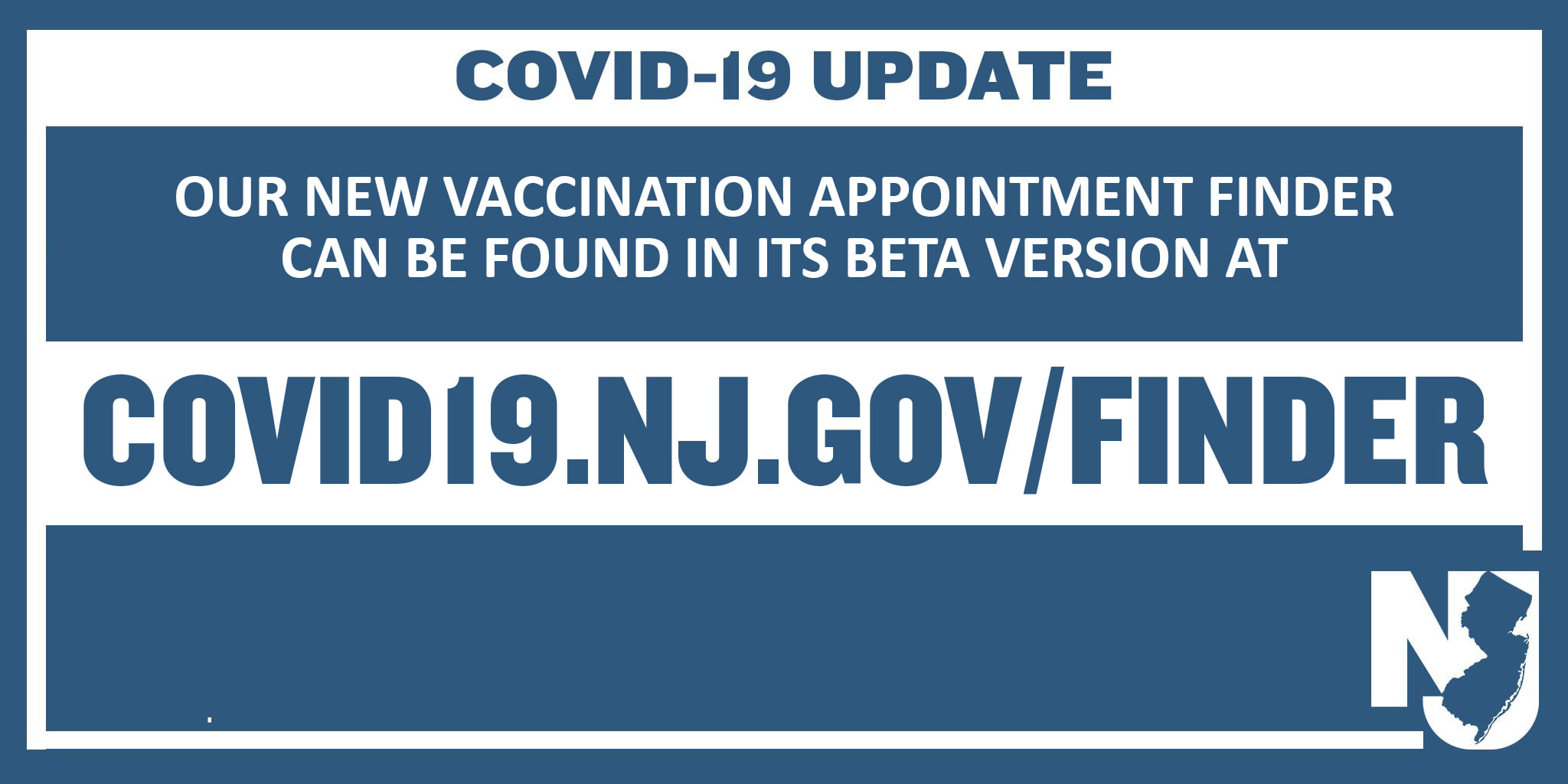 Our new vaccination appointment finder can be found at covid19.nj.gov/finder